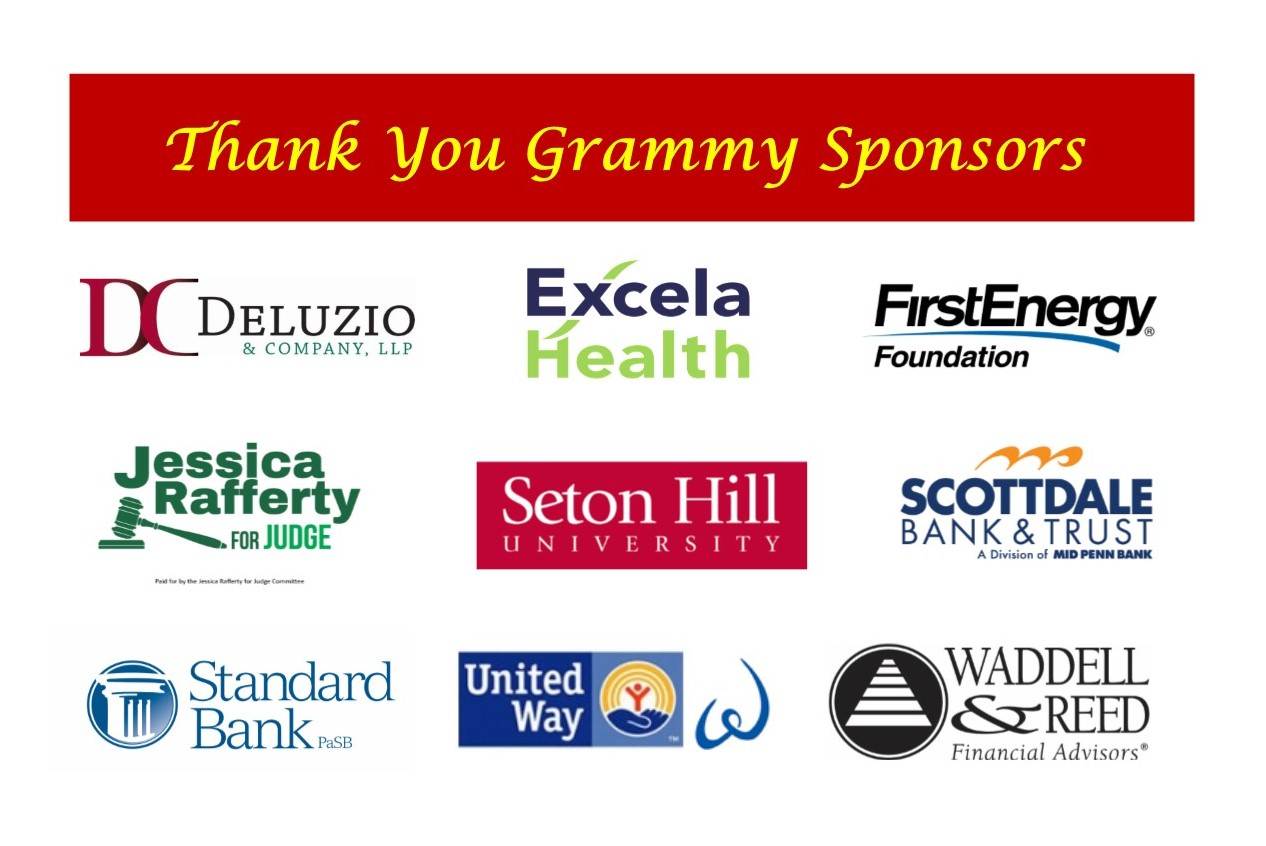 Thank you Grammy Sponsors: Deluzio & Company, Excela Health, First Energy Foundation, Jessica Rafferty for Judge, Seton Hill University, Scottdale Bank & Trust, Standard Bank, United Way Women's Leadership Council, and Waddell & Reed Financial Advisors.