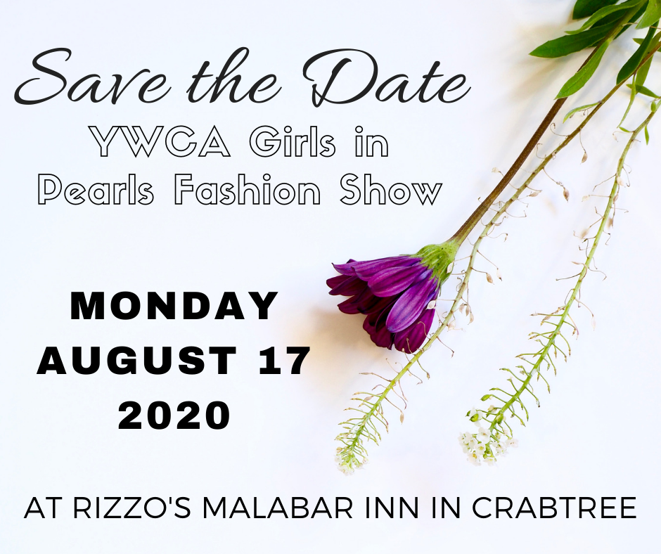 Save The Date YWCA Girls In Pearls Fashion Show Monday, August 17, 2020 at Rizzo's Malabar Inn in Crabtree